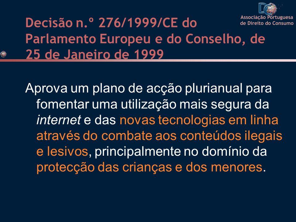 Decisão n.º 276/1999/CE do Parlamento Europeu e do Conselho, de 25 de Janeiro de 1999 Aprova um plano de acção plurianual para fomentar uma utilização