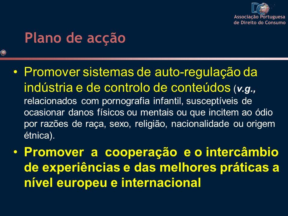 Plano de acção Promover sistemas de auto-regulação da indústria e de controlo de conteúdos (v.g., relacionados com pornografia infantil, susceptíveis