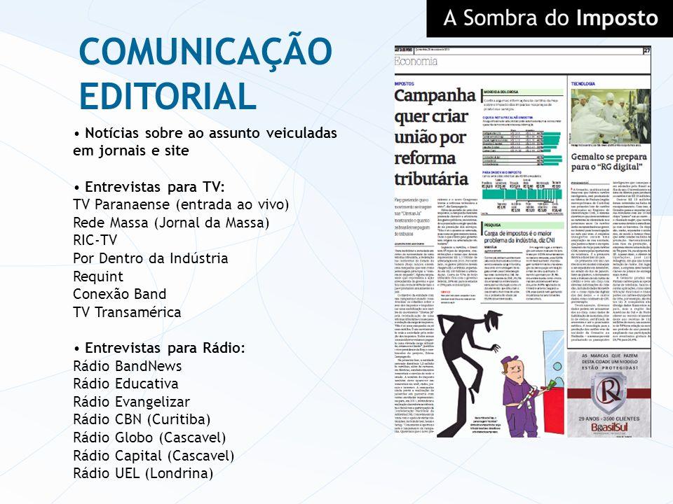 COMUNICAÇÃO EDITORIAL Notícias sobre ao assunto veiculadas em jornais e site Entrevistas para TV: TV Paranaense (entrada ao vivo) Rede Massa (Jornal d