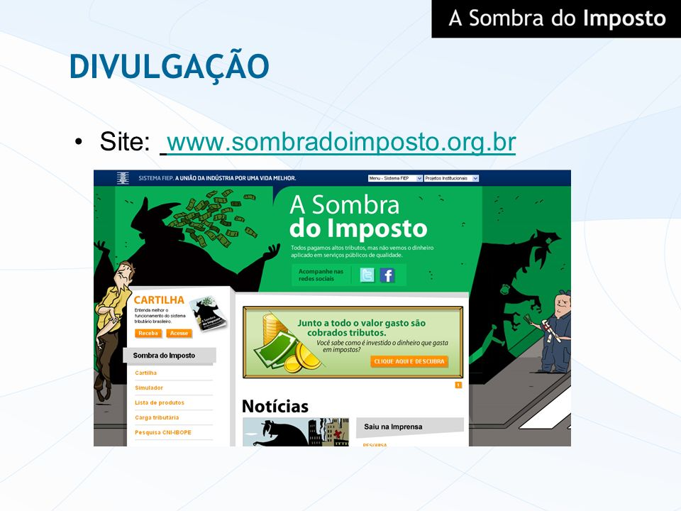 DIVULGAÇÃO Site: www.sombradoimposto.org.brwww.sombradoimposto.org.br