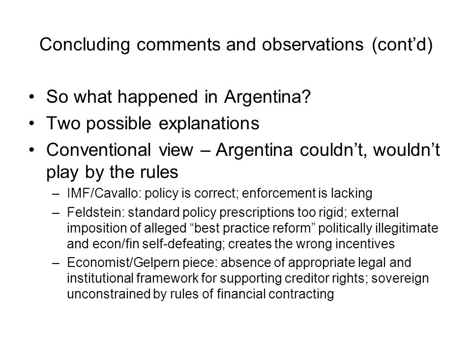 Concluding comments and observations (contd) So what happened in Argentina.