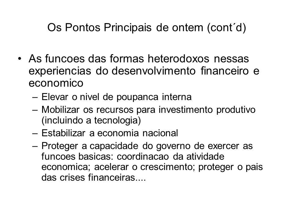 Os Pontos Principais de ontem (cont´d) Uma iniciativa deliberada As vantagens do modelo.
