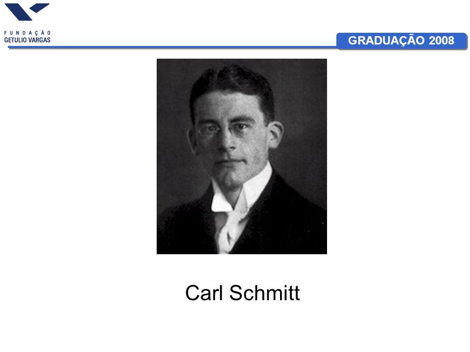 GRADUAÇÃO 2008 Carl Schmitt