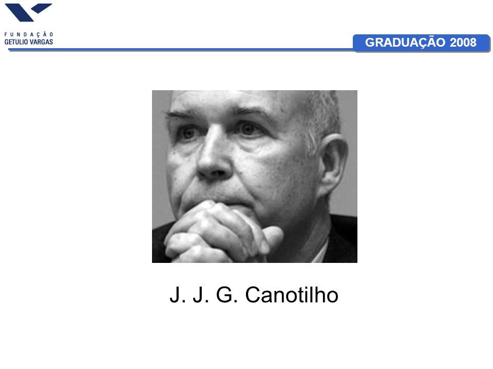 GRADUAÇÃO 2008 J. J. G. Canotilho