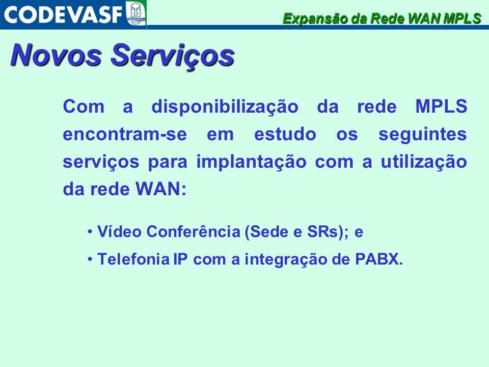 Novos Serviços Com a disponibilização da rede MPLS encontram-se em estudo os seguintes serviços para implantação com a utilização da rede WAN: Vídeo C
