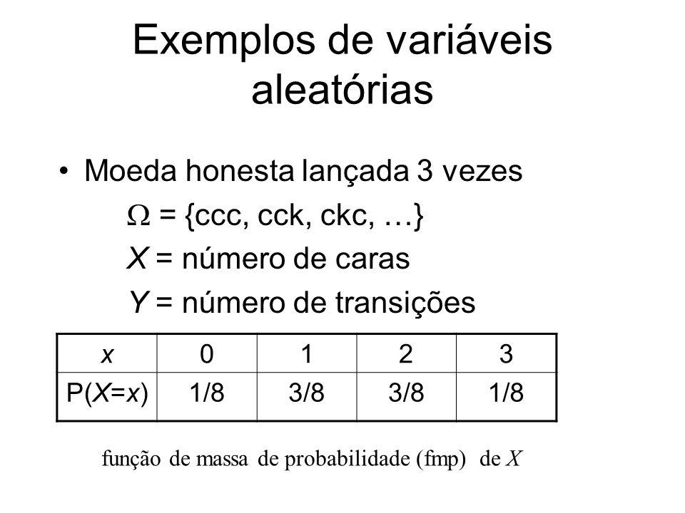 Propriedades E(X+Y) = EX + EY (sempre!) E(XY) = EX EY, se X e Y são independentes