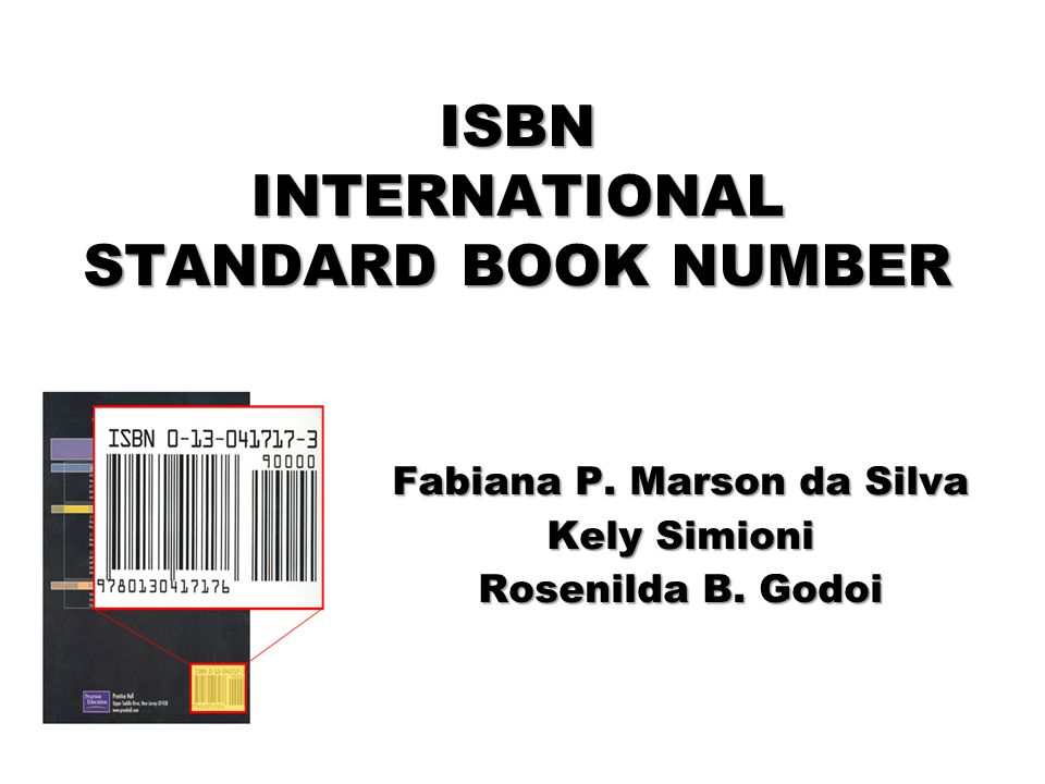 ISBN INTERNATIONAL STANDARD BOOK NUMBER Fabiana P. Marson da Silva Kely Simioni Rosenilda B. Godoi