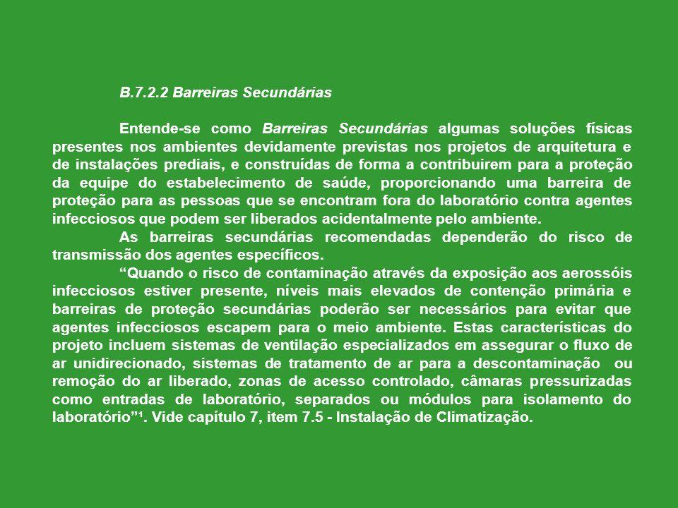 B.7.2.2 Barreiras Secundárias Entende-se como Barreiras Secundárias algumas soluções físicas presentes nos ambientes devidamente previstas nos projeto