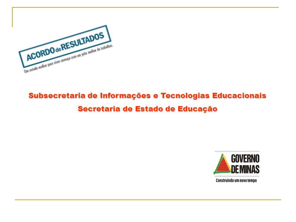 Subsecretaria de Informações e Tecnologias Educacionais Secretaria de Estado de Educação