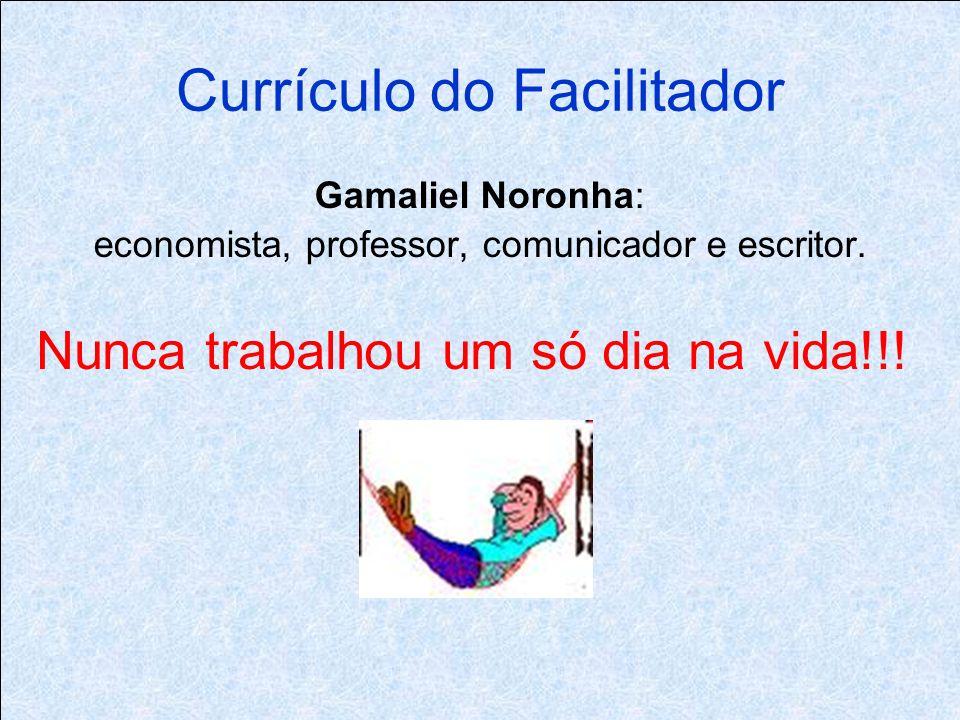 Currículo do Facilitador Gamaliel Noronha: economista, professor, comunicador e escritor.