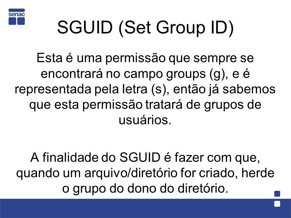 SGUID (Set Group ID) Esta é uma permissão que sempre se encontrará no campo groups (g), e é representada pela letra (s), então já sabemos que esta per
