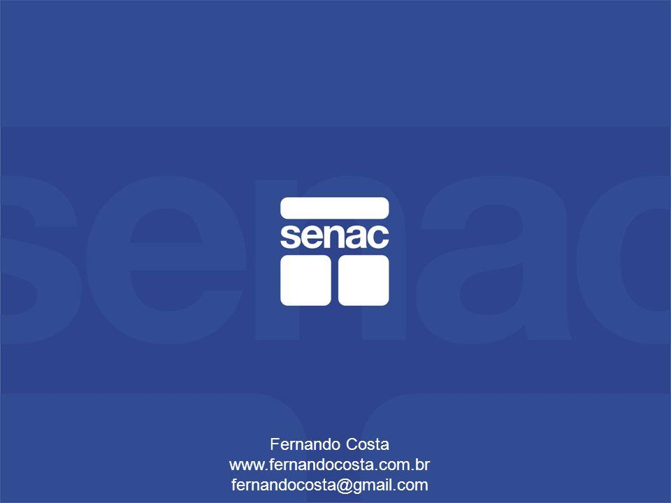 Fernando Costa www.fernandocosta.com.br fernandocosta@gmail.com