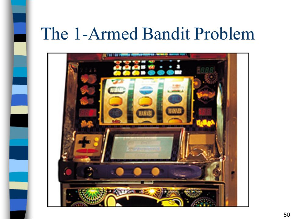 50 The 1-Armed Bandit Problem