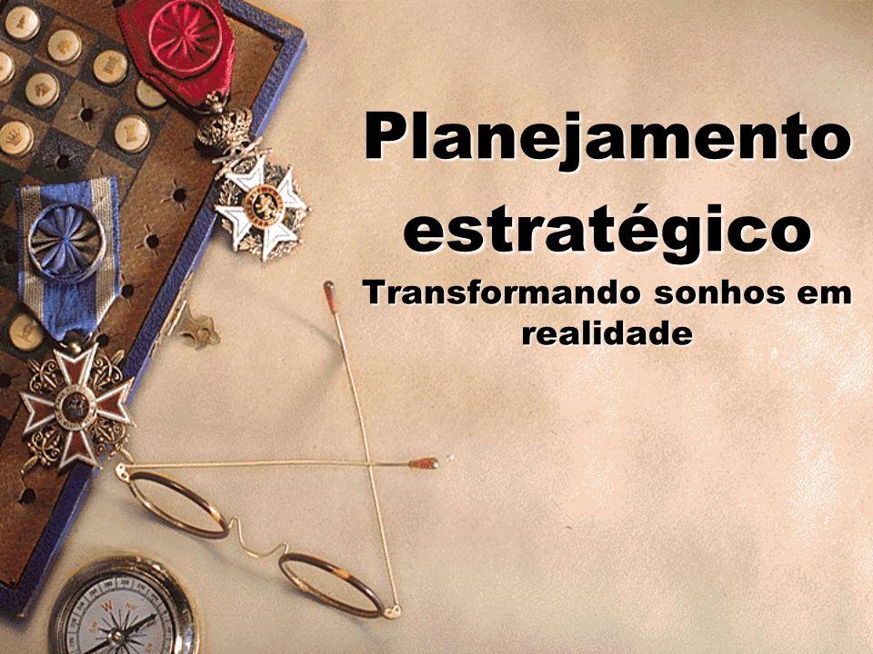 4 o Módulo Planejamento Estratégico Transformando sonhos em realidade ___