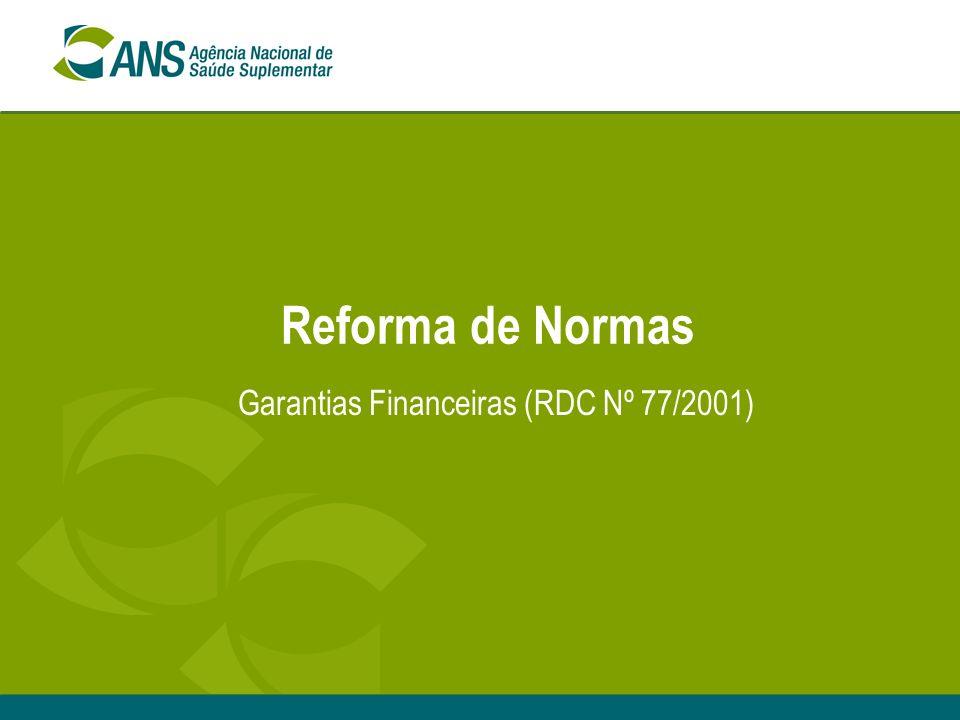 Reforma de Normas Garantias Financeiras (RDC Nº 77/2001)