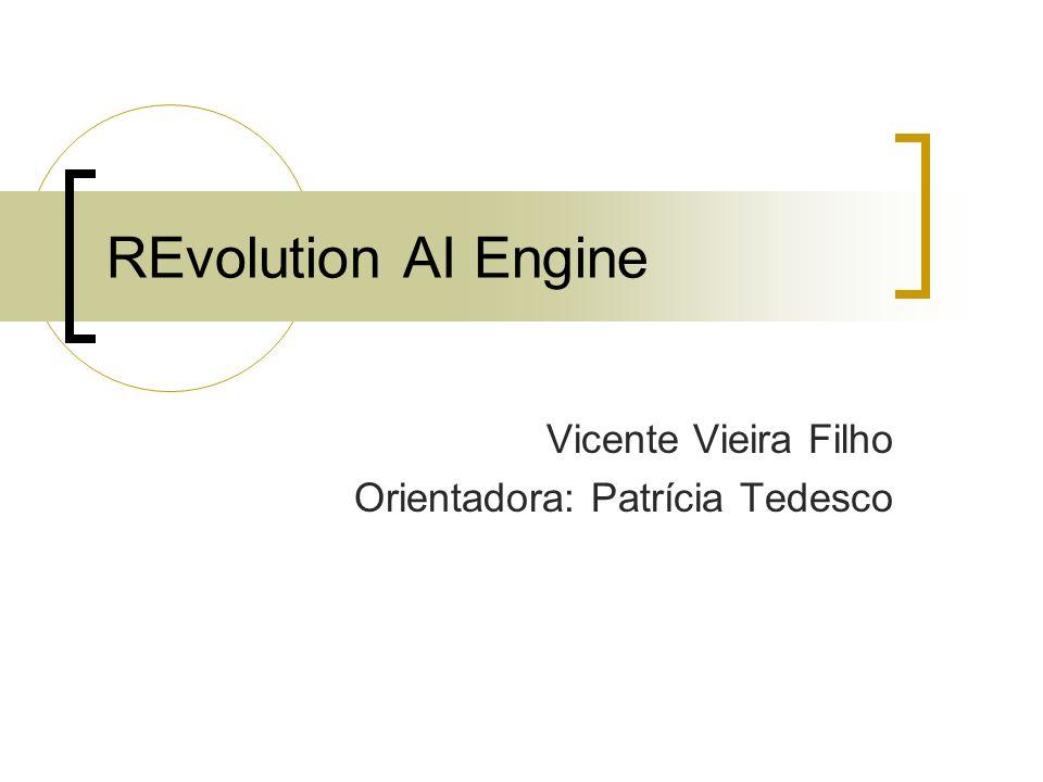 REvolution AI Engine Vicente Vieira Filho Orientadora: Patrícia Tedesco