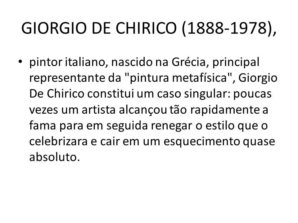GIORGIO DE CHIRICO (1888-1978), pintor italiano, nascido na Grécia, principal representante da