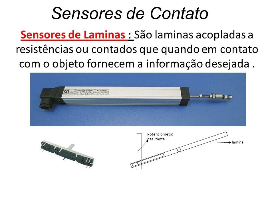 Sensores de Contato Sensores de Laminas : São laminas acopladas a resistências ou contados que quando em contato com o objeto fornecem a informação de