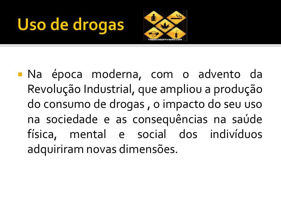 Na época moderna, com o advento da Revolução Industrial, que ampliou a produção do consumo de drogas, o impacto do seu uso na sociedade e as consequên