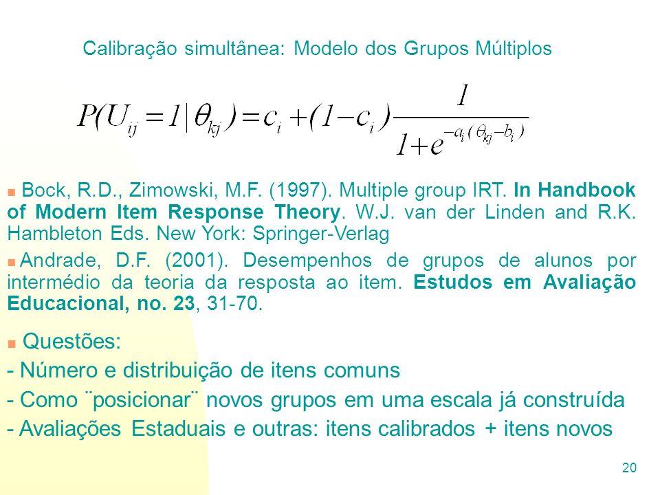 20 Bock, R.D., Zimowski, M.F. (1997). Multiple group IRT. In Handbook of Modern Item Response Theory. W.J. van der Linden and R.K. Hambleton Eds. New