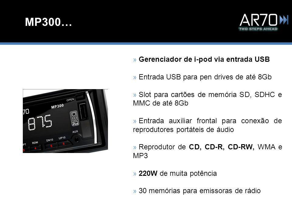MP300… » Gerenciador de i-pod via entrada USB » Entrada USB para pen drives de até 8Gb » Slot para cartões de memória SD, SDHC e MMC de até 8Gb » Entrada auxiliar frontal para conexão de reprodutores portáteis de áudio » Reprodutor de CD, CD-R, CD-RW, WMA e MP3 » 220W de muita potência » 30 memórias para emissoras de rádio