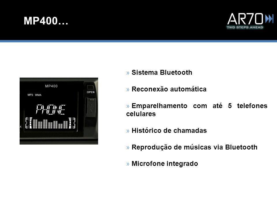 MP400… » Sistema Bluetooth » Reconexão automática » Emparelhamento com até 5 telefones celulares » Histórico de chamadas » Reprodução de músicas via Bluetooth » Microfone integrado