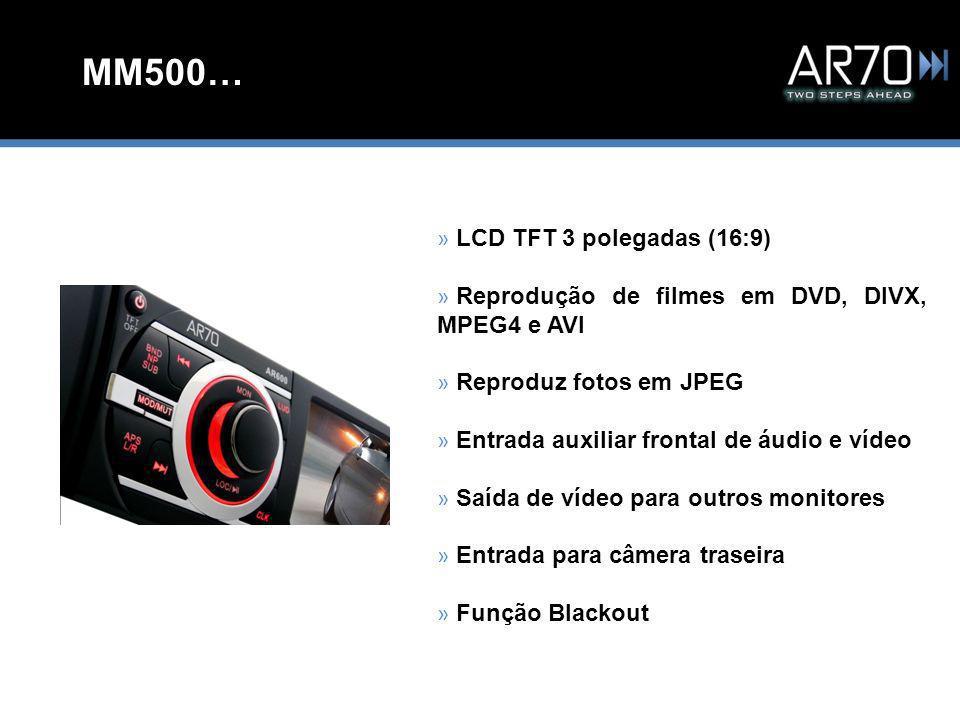 MM500… » LCD TFT 3 polegadas (16:9) » Reprodução de filmes em DVD, DIVX, MPEG4 e AVI » Reproduz fotos em JPEG » Entrada auxiliar frontal de áudio e vídeo » Saída de vídeo para outros monitores » Entrada para câmera traseira » Função Blackout