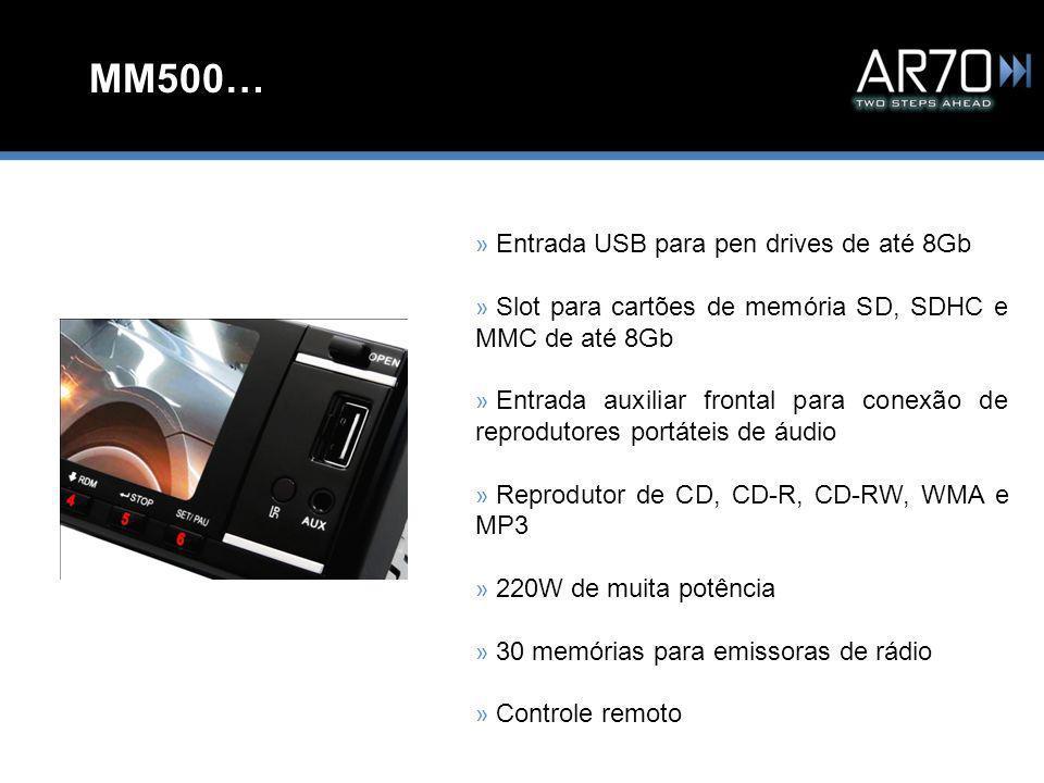 MM500… » Entrada USB para pen drives de até 8Gb » Slot para cartões de memória SD, SDHC e MMC de até 8Gb » Entrada auxiliar frontal para conexão de reprodutores portáteis de áudio » Reprodutor de CD, CD-R, CD-RW, WMA e MP3 » 220W de muita potência » 30 memórias para emissoras de rádio » Controle remoto