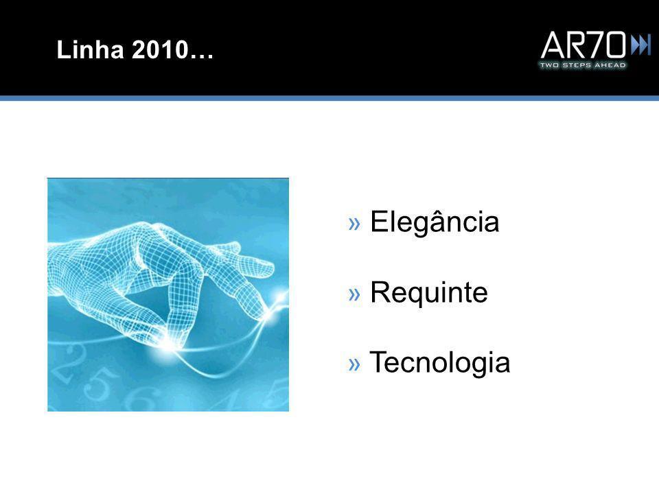 Linha 2010… » Elegância » Requinte » Tecnologia