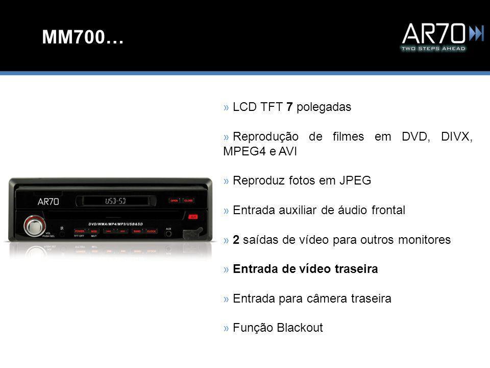 MM700… » LCD TFT 7 polegadas » Reprodução de filmes em DVD, DIVX, MPEG4 e AVI » Reproduz fotos em JPEG » Entrada auxiliar de áudio frontal » 2 saídas de vídeo para outros monitores » Entrada de vídeo traseira » Entrada para câmera traseira » Função Blackout