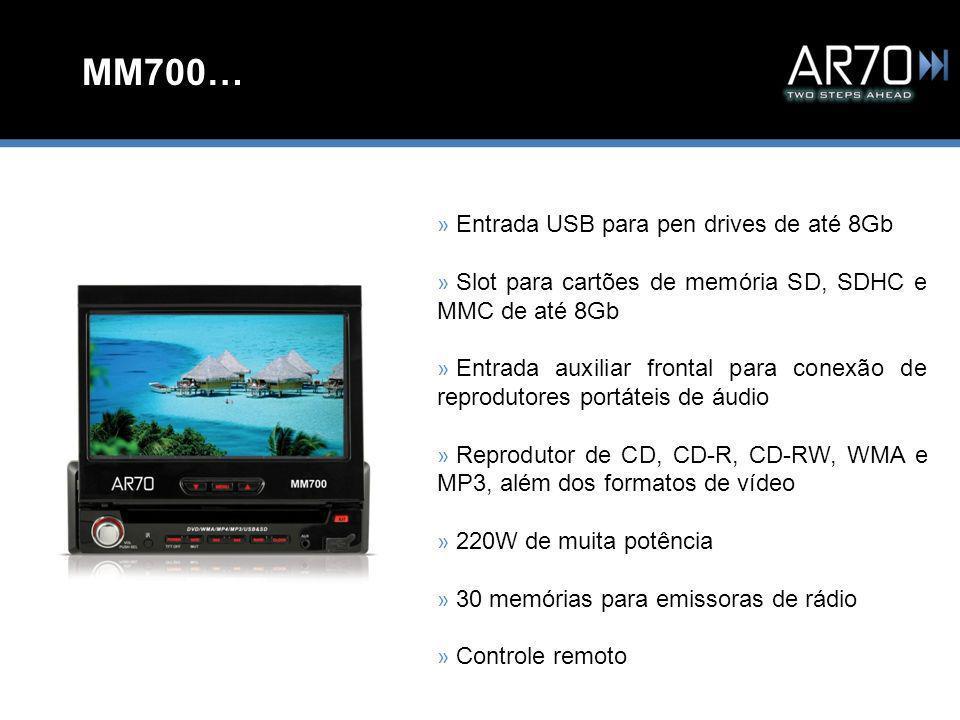 MM700… » Entrada USB para pen drives de até 8Gb » Slot para cartões de memória SD, SDHC e MMC de até 8Gb » Entrada auxiliar frontal para conexão de reprodutores portáteis de áudio » Reprodutor de CD, CD-R, CD-RW, WMA e MP3, além dos formatos de vídeo » 220W de muita potência » 30 memórias para emissoras de rádio » Controle remoto