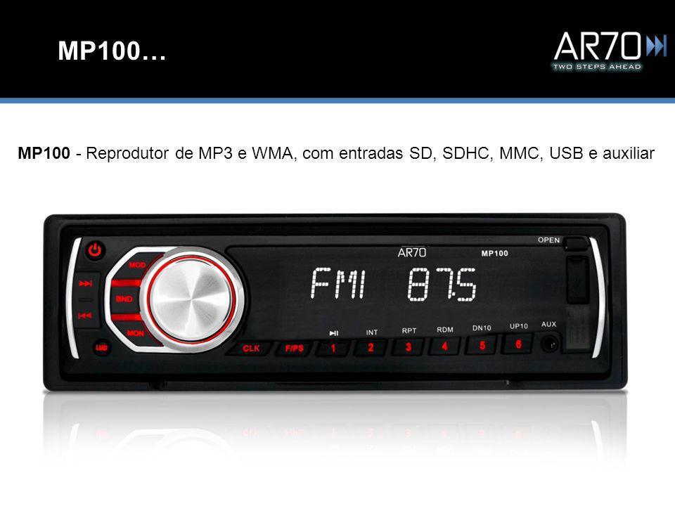 MP100… MP100 - Reprodutor de MP3 e WMA, com entradas SD, SDHC, MMC, USB e auxiliar