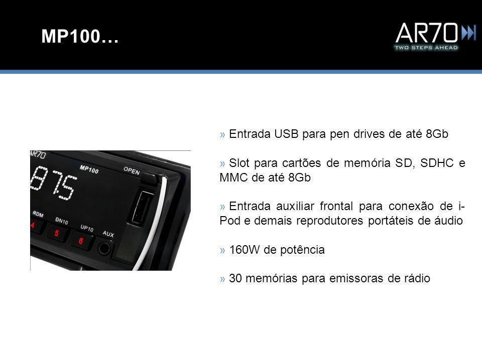 MP100… » Entrada USB para pen drives de até 8Gb » Slot para cartões de memória SD, SDHC e MMC de até 8Gb » Entrada auxiliar frontal para conexão de i- Pod e demais reprodutores portáteis de áudio » 160W de potência » 30 memórias para emissoras de rádio