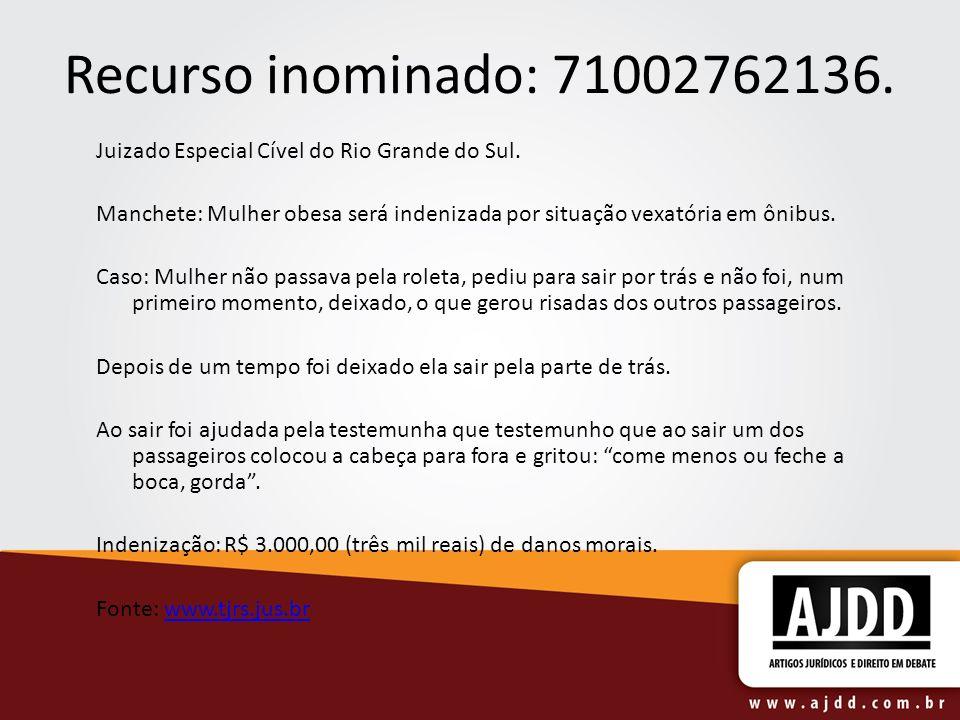 Recurso inominado: 71002762136. Juizado Especial Cível do Rio Grande do Sul. Manchete: Mulher obesa será indenizada por situação vexatória em ônibus.