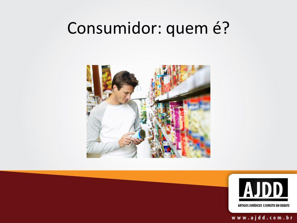 Consumidor: quem é?