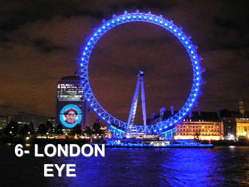 6- LONDON EYE