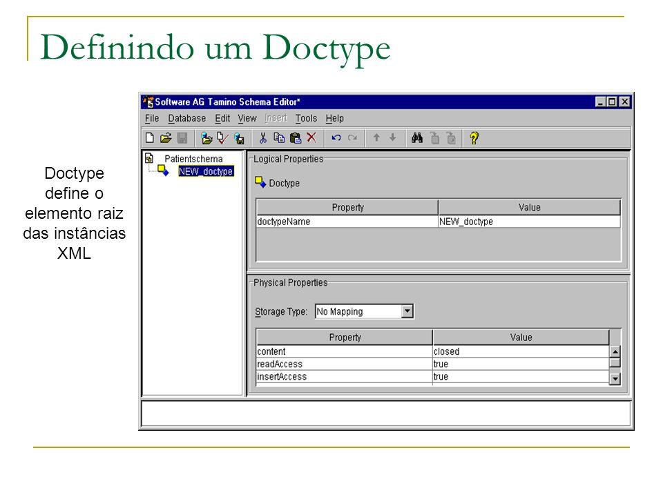 Definindo um Doctype Doctype define o elemento raiz das instâncias XML