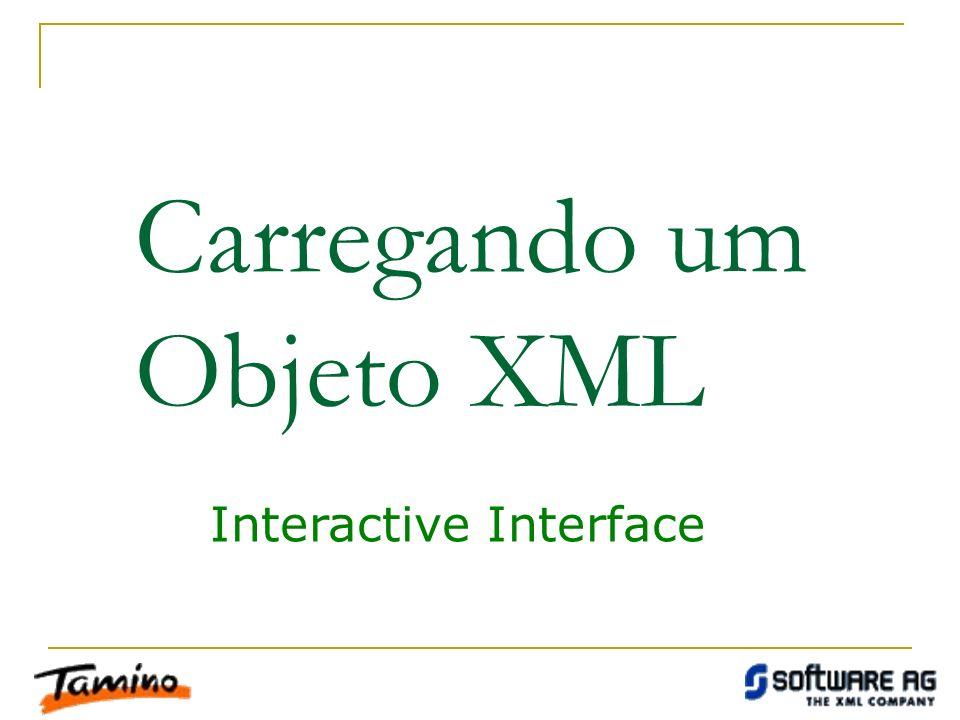 Carregando um Objeto XML Interactive Interface