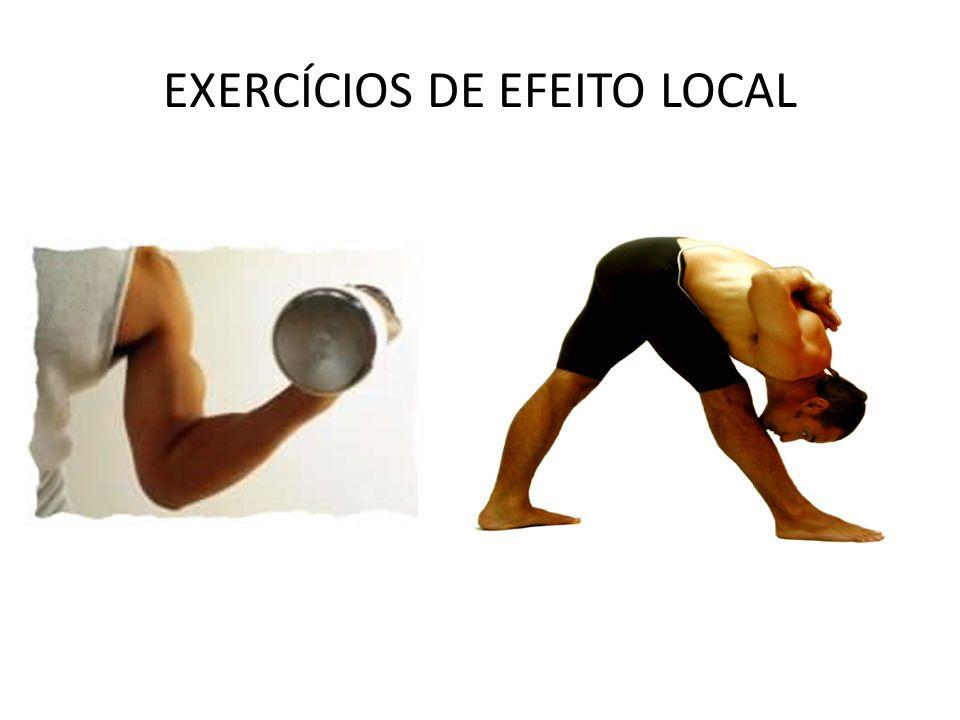 EXERCÍCIOS DE EFEITO LOCAL