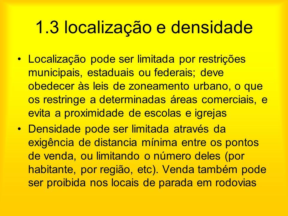 1.3 localização e densidade Localização pode ser limitada por restrições municipais, estaduais ou federais; deve obedecer às leis de zoneamento urbano