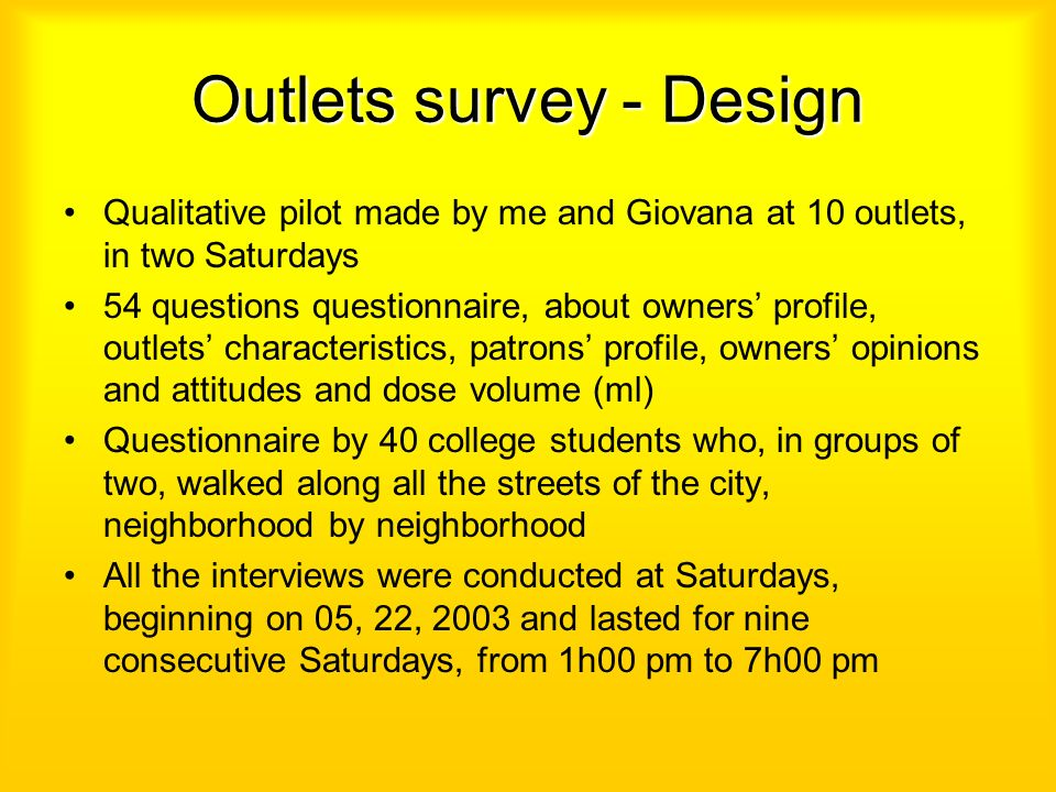 Outlets survey - Design Qualitative pilot made by me and Giovana at 10 outlets, in two Saturdays 54 questions questionnaire, about owners profile, out