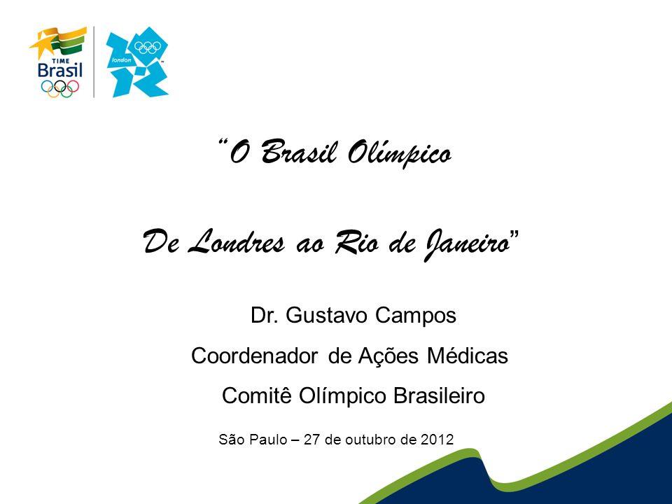São Paulo – 27 de outubro de 2012 O Brasil Olímpico De Londres ao Rio de Janeiro Dr.