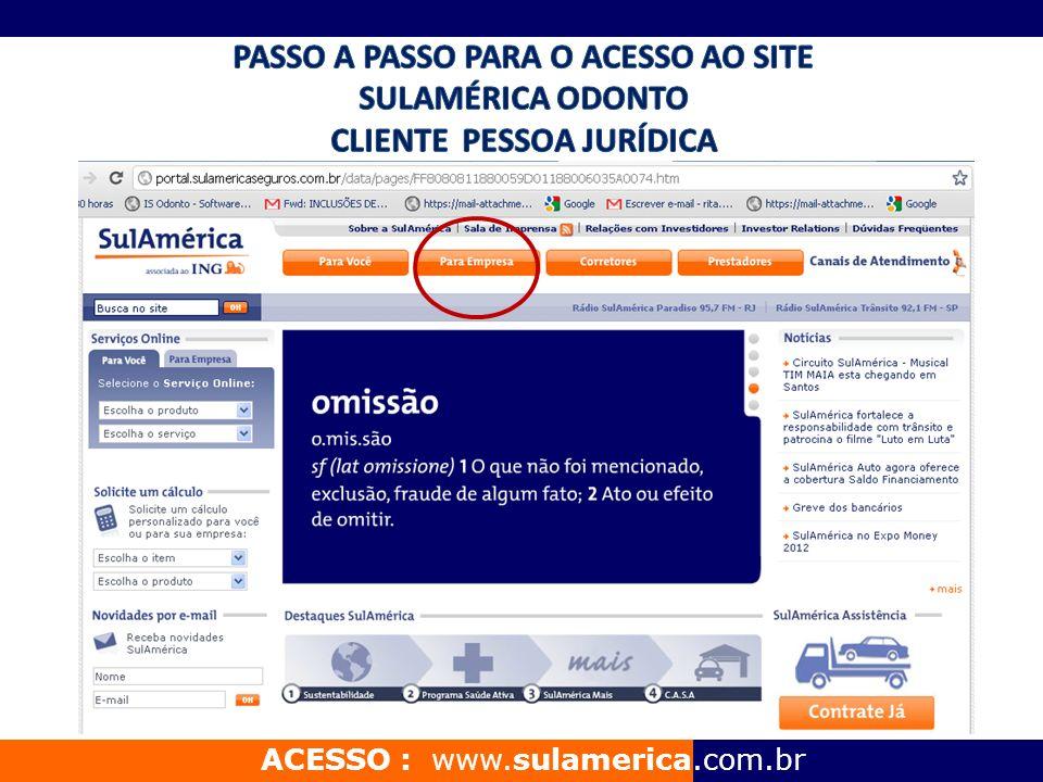 ACESSO : www.sulamerica.com.br