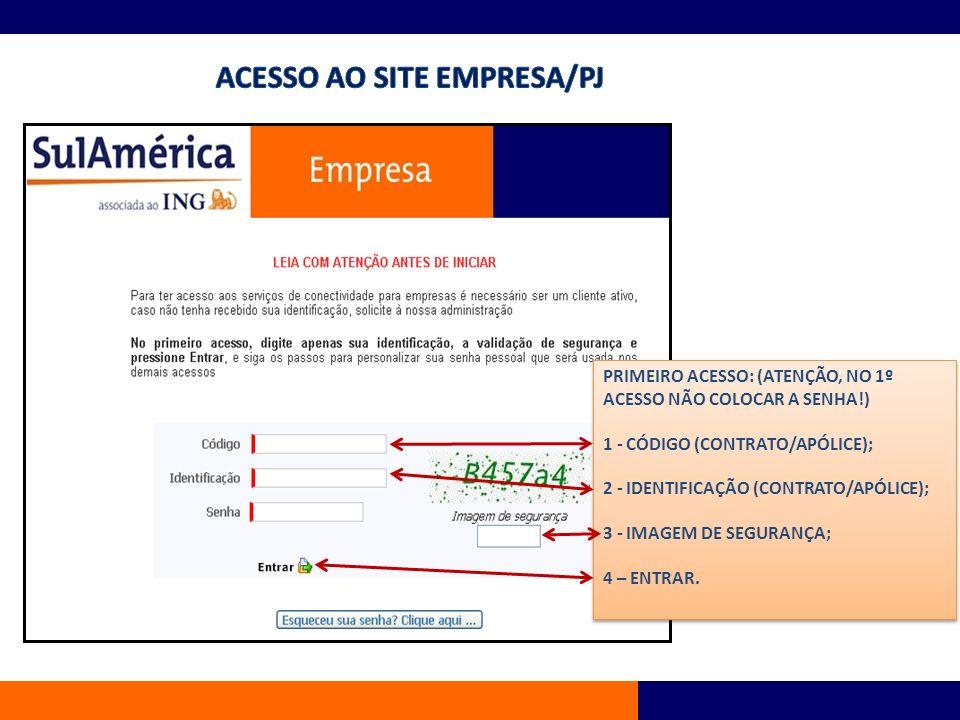 PRIMEIRO ACESSO: (ATENÇÃO, NO 1º ACESSO NÃO COLOCAR A SENHA!) 1 - CÓDIGO (CONTRATO/APÓLICE); 2 - IDENTIFICAÇÃO (CONTRATO/APÓLICE); 3 - IMAGEM DE SEGUR