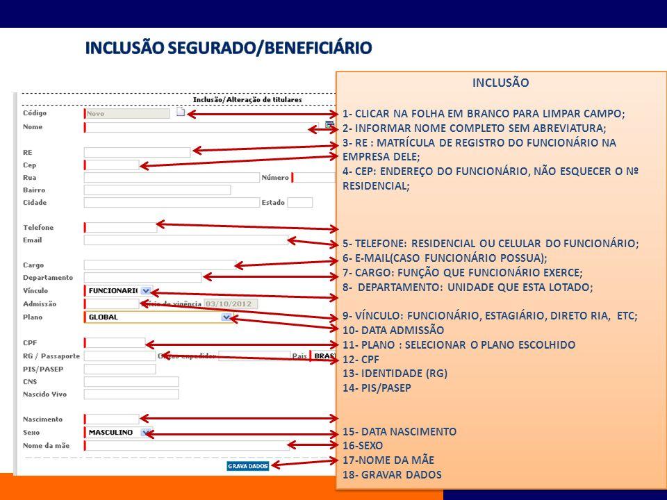 INCLUSÃO 1- CLICAR NA FOLHA EM BRANCO PARA LIMPAR CAMPO; 2- INFORMAR NOME COMPLETO SEM ABREVIATURA; 3- RE : MATRÍCULA DE REGISTRO DO FUNCIONÁRIO NA EM