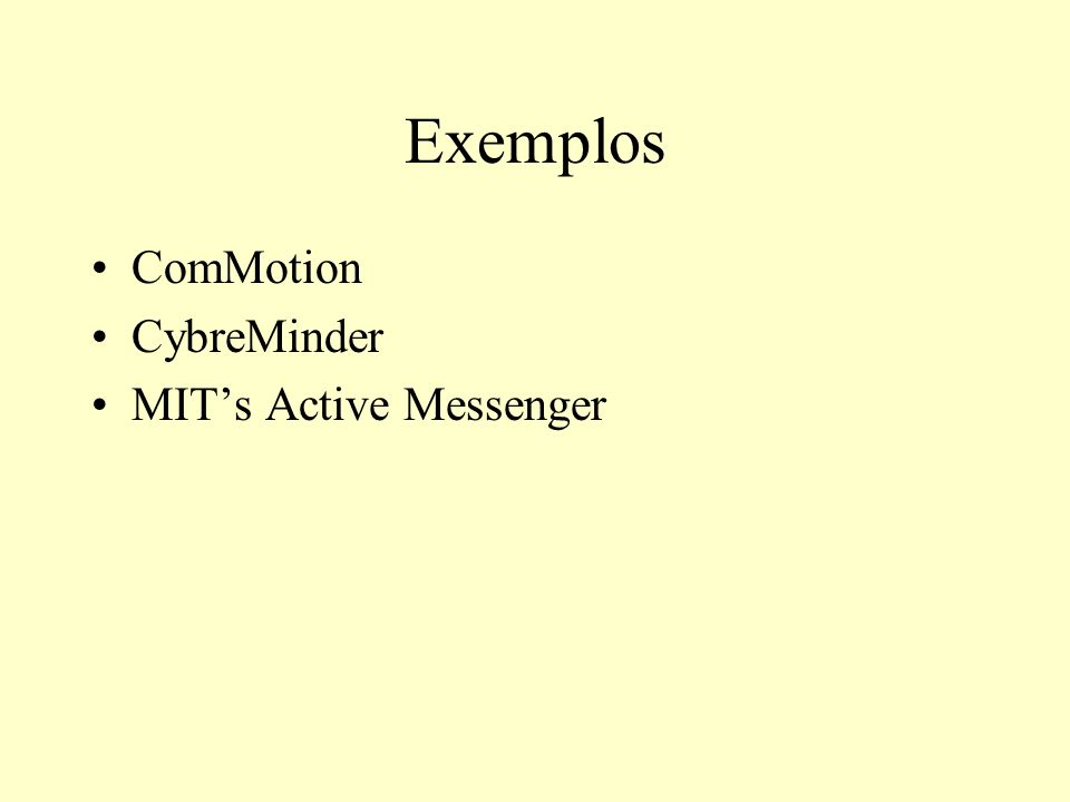 Exemplos ComMotion CybreMinder MITs Active Messenger
