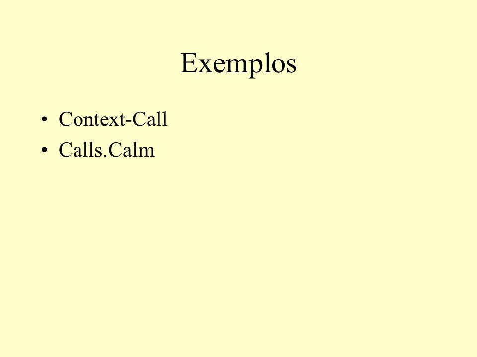 Exemplos Context-Call Calls.Calm