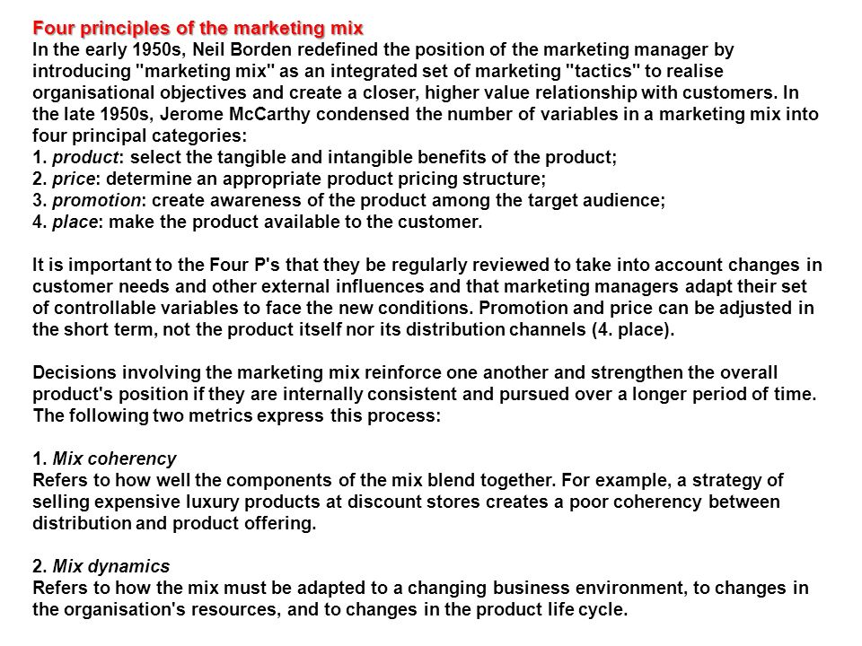 Four principles of the marketing mix In the early 1950s, Neil Borden redefined the position of the marketing manager by introducing