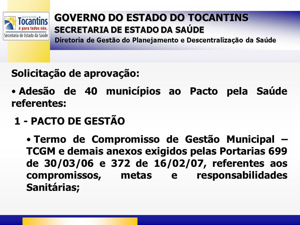 GOVERNO DO ESTADO DO TOCANTINS SECRETARIA DE ESTADO DA SAÚDE Diretoria de Gestão do Planejamento e Descentralização da Saúde Solicitação de aprovação: