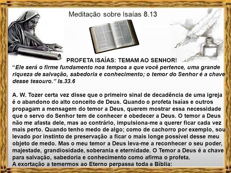 Meditação sobre Isaías 8.13 PROFETA ISAÍAS: TEMAM AO SENHOR.